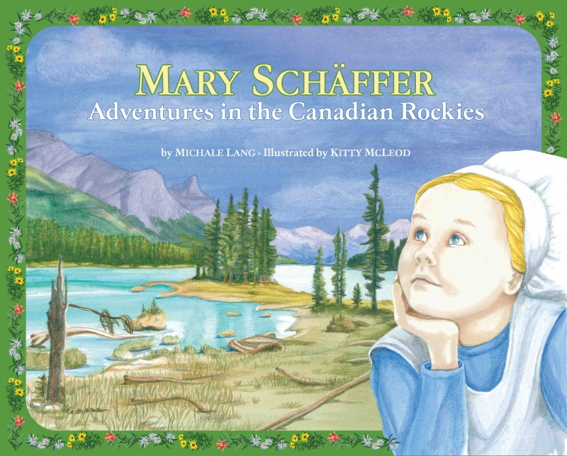Mary Schäffer Adventures in the Canadian Rockies by Michale Lang