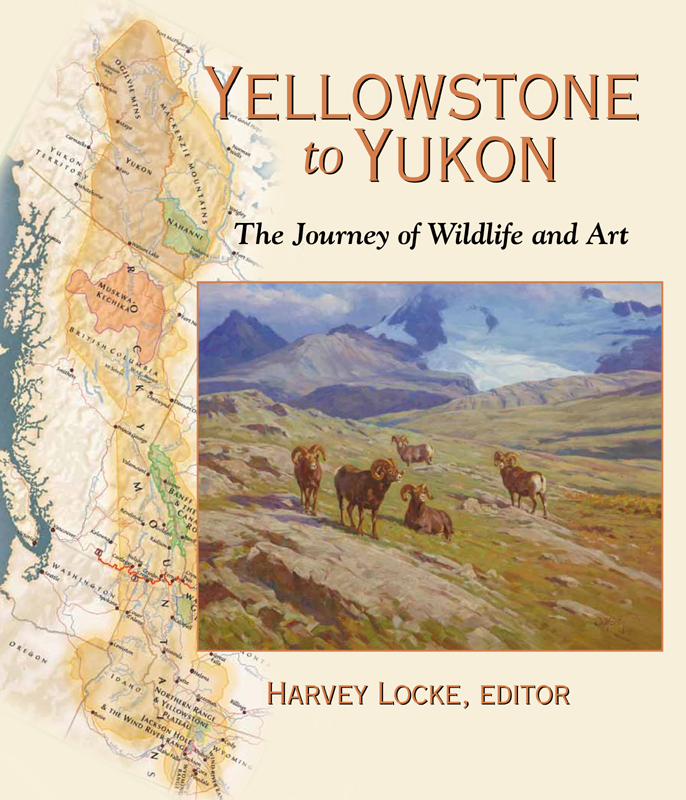 Yellowstone to Yukon: The Journey of Wildlife and Art by Michale Lang